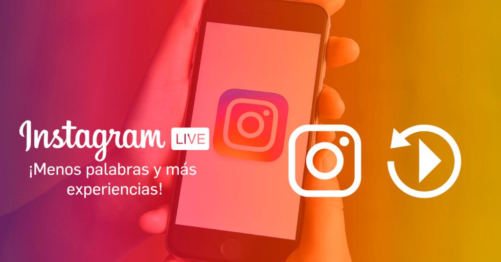 Instagram Live ¡Menos palabras y más experiencias!
