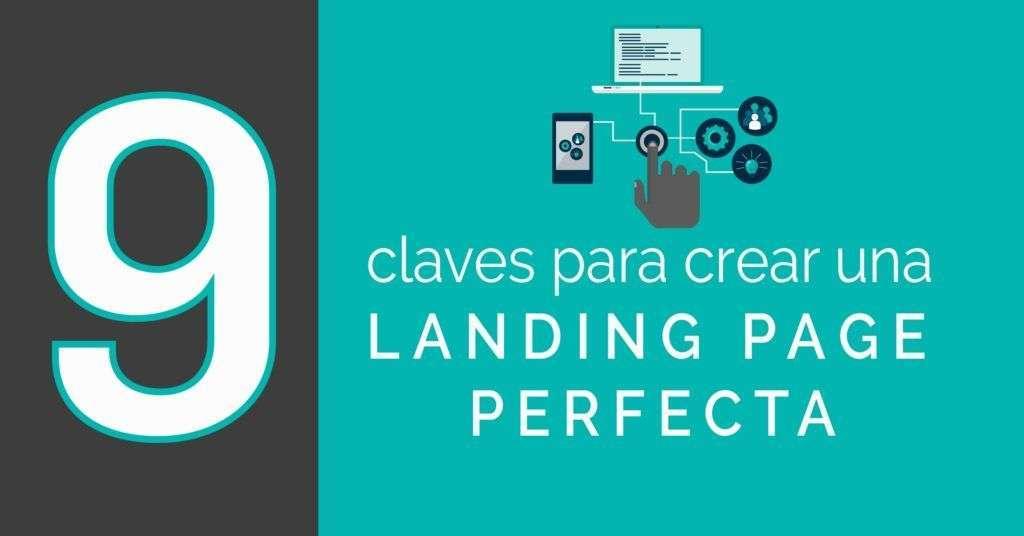 9 Claves para crear una Landing Page perfecta