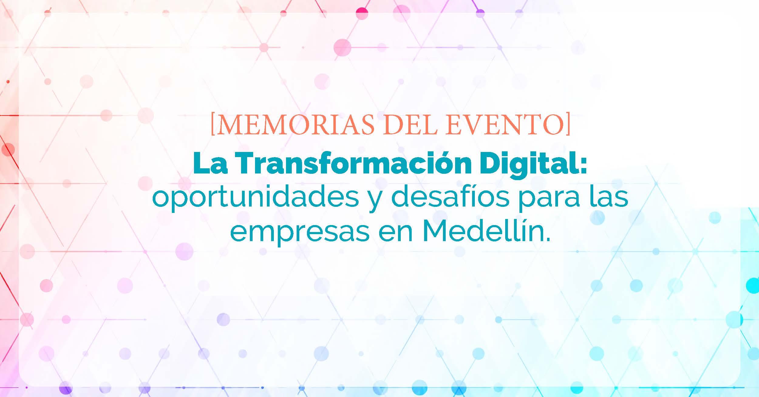 Memorias del evento sobre la transformación digital en Medellín