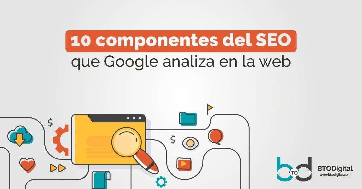 39e41daad6 10 componentes del SEO que Google analiza en la web – BTODigital Colombia