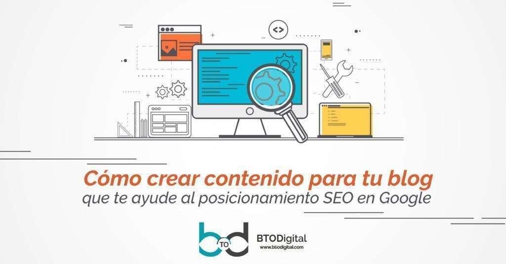 Cómo crear contenido para tu blog que te ayude al posicionamiento SEO en Google