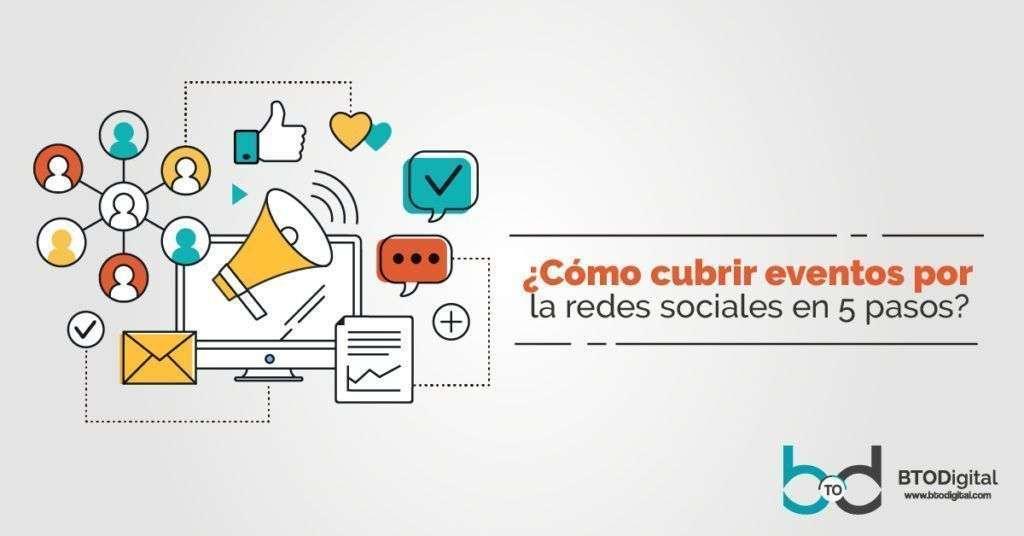 Cómo cubrir eventos por la redes sociales en 5 pasos