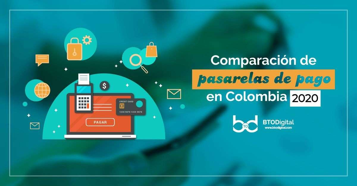 Comparación de pasarelas de pago en Colombia 2020 - BTODigital