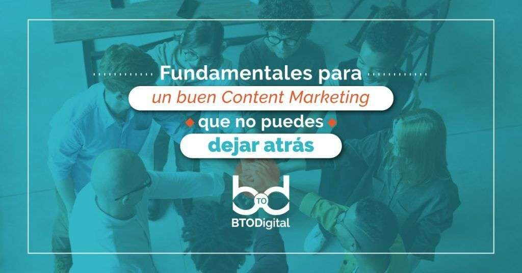 Fundamentales para un buen content marketing - BTODigital