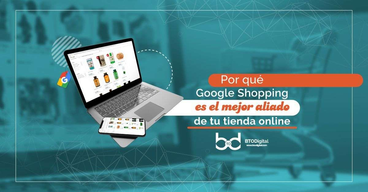 Google Shopping Colombia - BTODigital