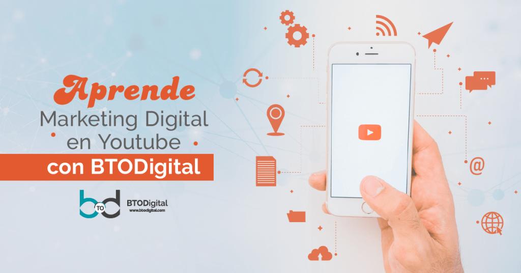 Aprende sobre marketing digital en Youtube - BTODigital