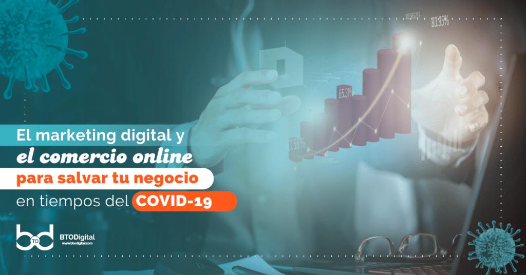 El marketing digital y el comercio online para salvar tu negocio en tiempos del COVID-19 - BTODigital