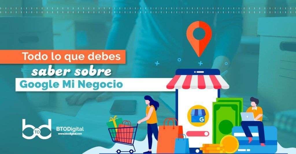 Google Mi Negocio - Estrategias de posicionamiento SEO local - BTODigital
