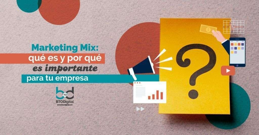 Marketing Mix qué es - BTODigital