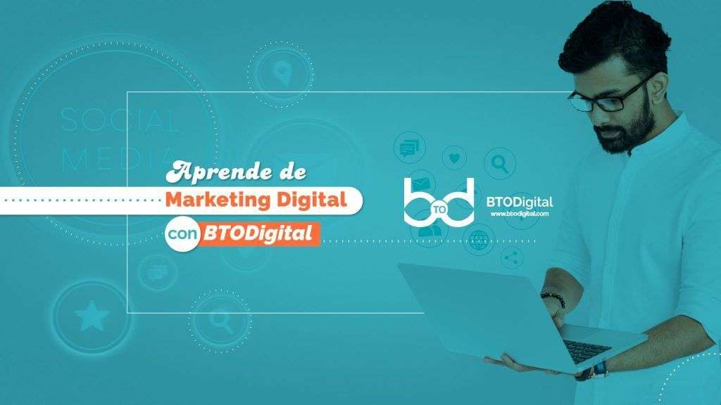 Aprende sobre el marketing digital BTODigital
