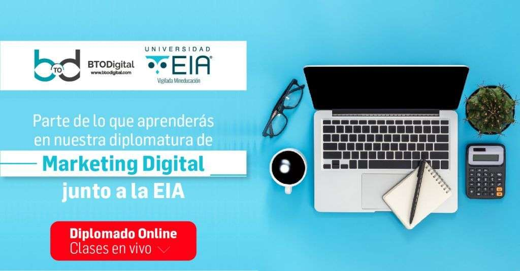 Diplomado en Marketing Digital EIA - BTODigital