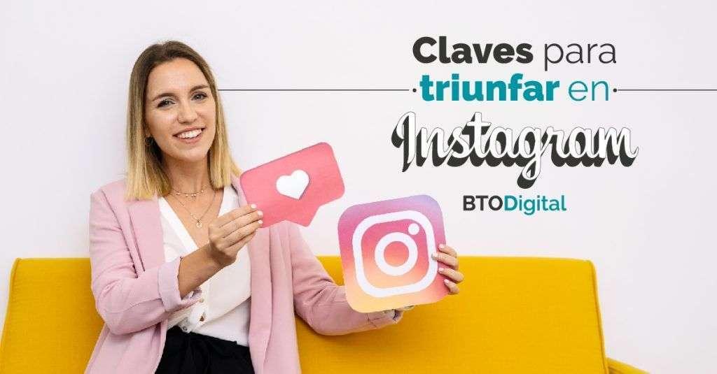 Claves para triunfar en Instagram - BTODigital