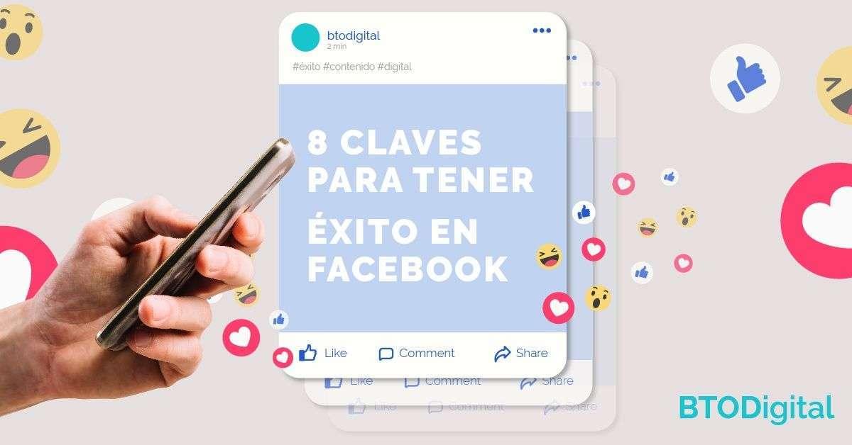 8 claves para tener éxito en Facebook - BTODigital Colombia