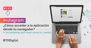 Instagram web: ¿Cómo acceder a la aplicación desde tu navegador? - BTODigital