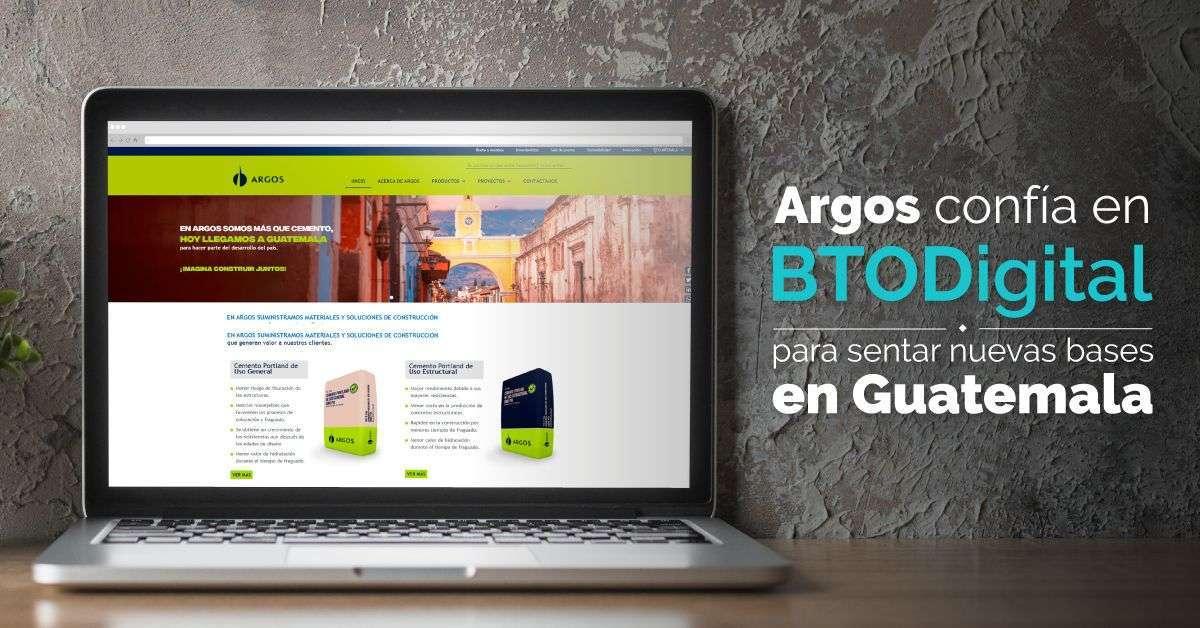 Caso de Éxito de Cementos Argos en Guatemala - Marketing Digital - BTODigital