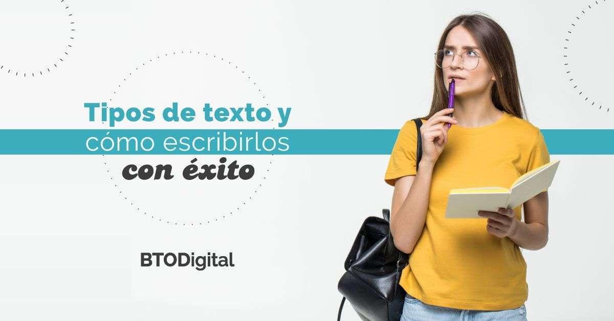 Tipos de texto y cómo escribirlos con éxito - BTODigital - Agencia de Marketing Digital