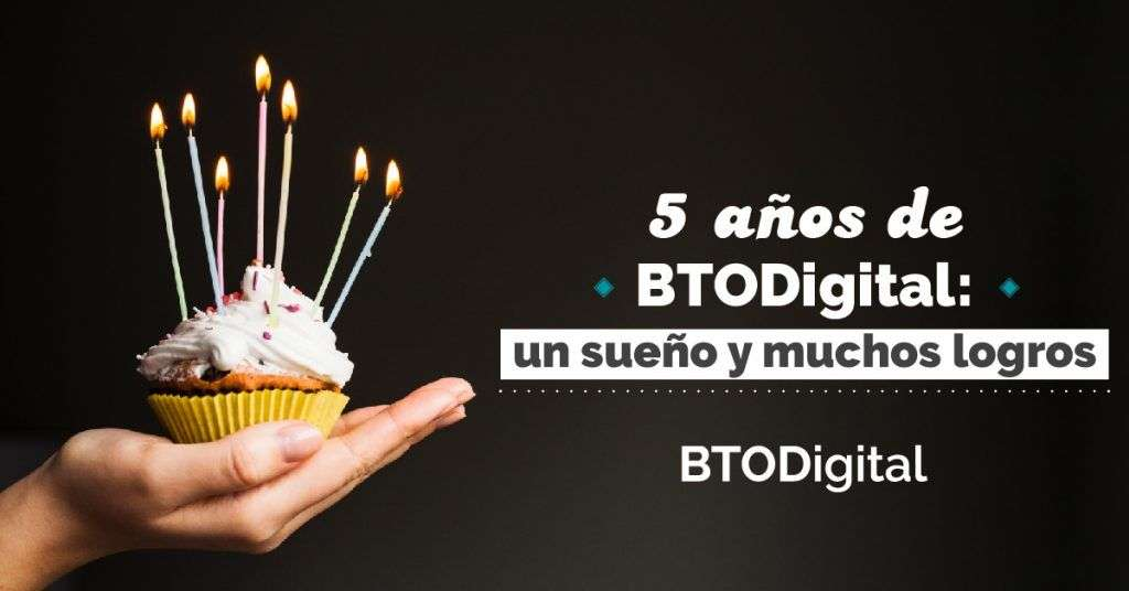 5 años de BTODigital Colombia