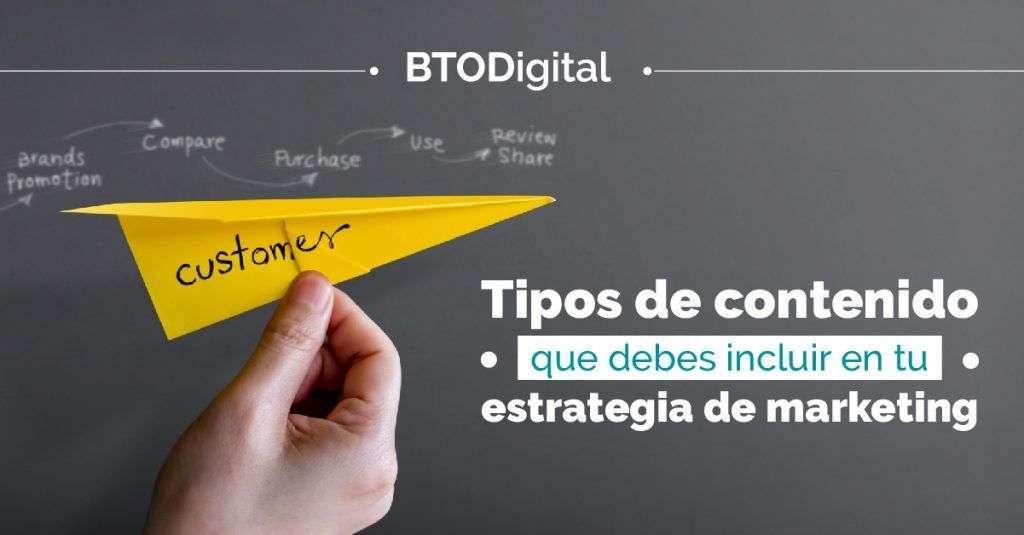 Tipo de contenidos que debes tener en tu estrategia de marketing - BTODigital