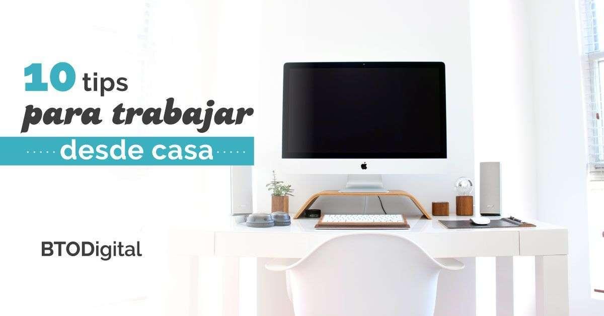 10 tips para trabajar desde casa - BTODigital Colombia