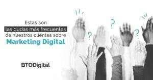 dudas más frecuentes de nuestros clientes sobre Marketing Digital