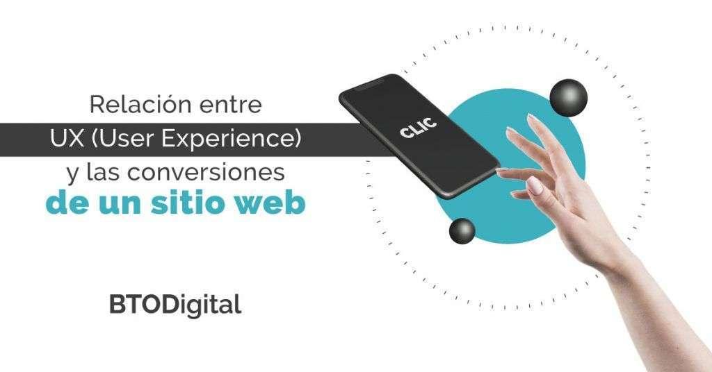 Relación entre UX (User Experience) y las conversiones de un sitio web