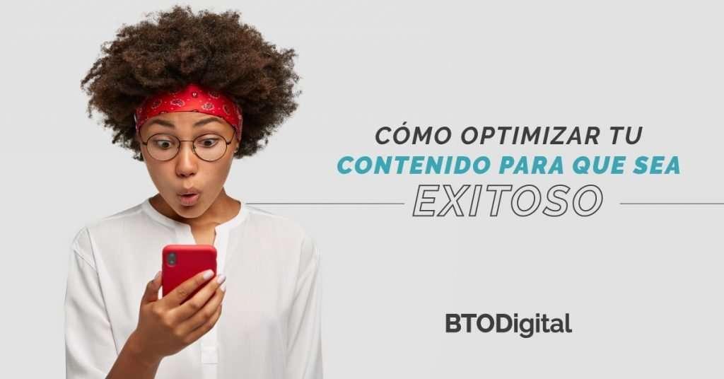 Cómo optimizar contenido para que sea exitoso - BTODigital Colombia