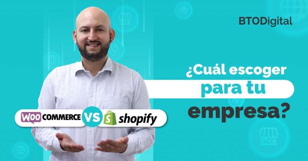 Shopify vs WooCommerce: aprende a elegir con cuál quedarte - BTODigital