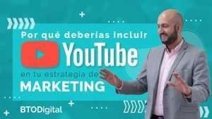 Ventajas de Youtube: Por qué deberías incluirlo en tu estrategia de Marketing