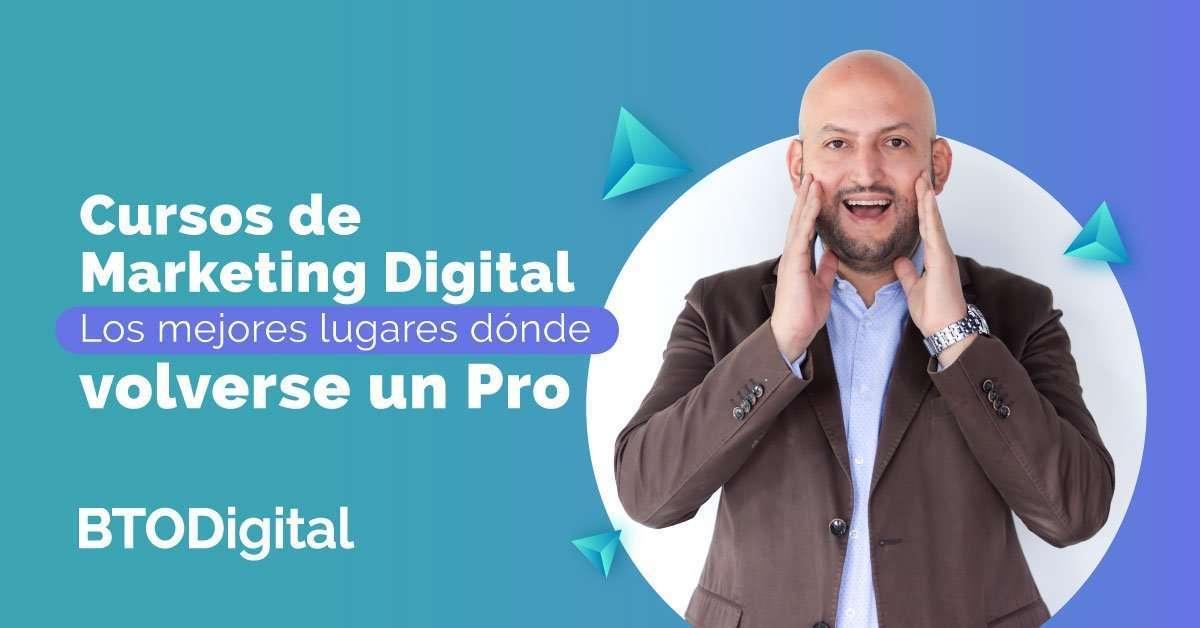 cursos de marketing digital - Listado actualizado - BTODigital