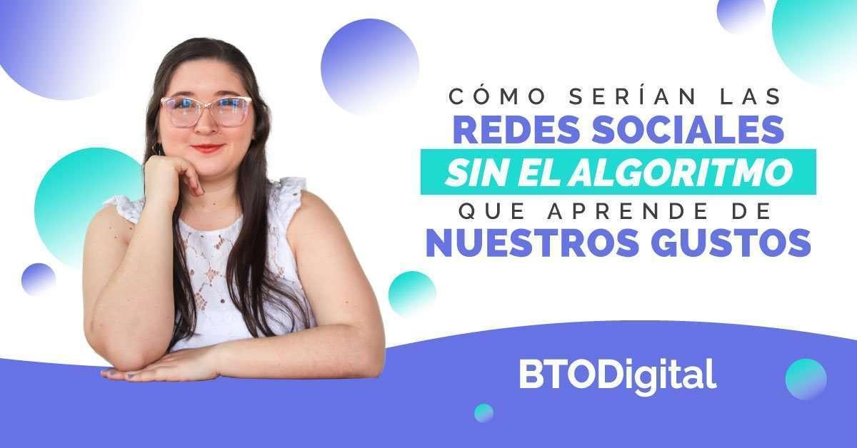 Redes sociales sin algoritmo - BTODigital Colombia