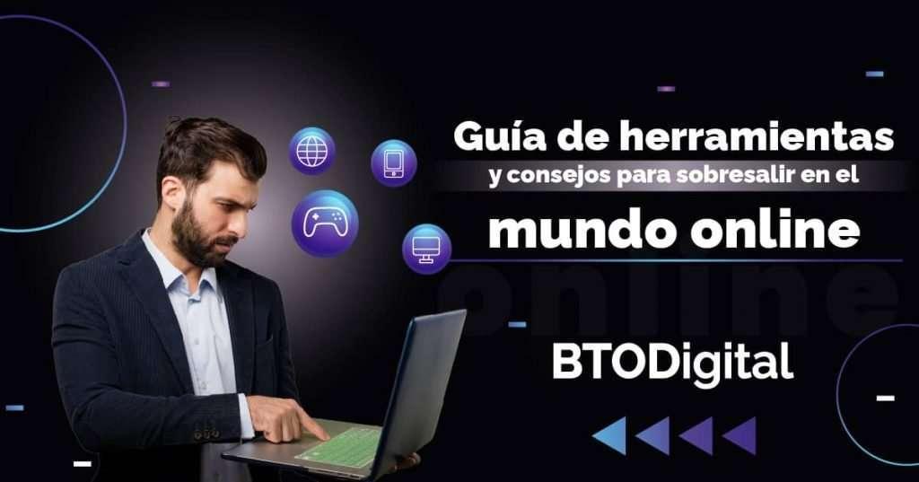 Guía de herramientas y consejos para sobresalir en el mundo online - BTODigital Colombia