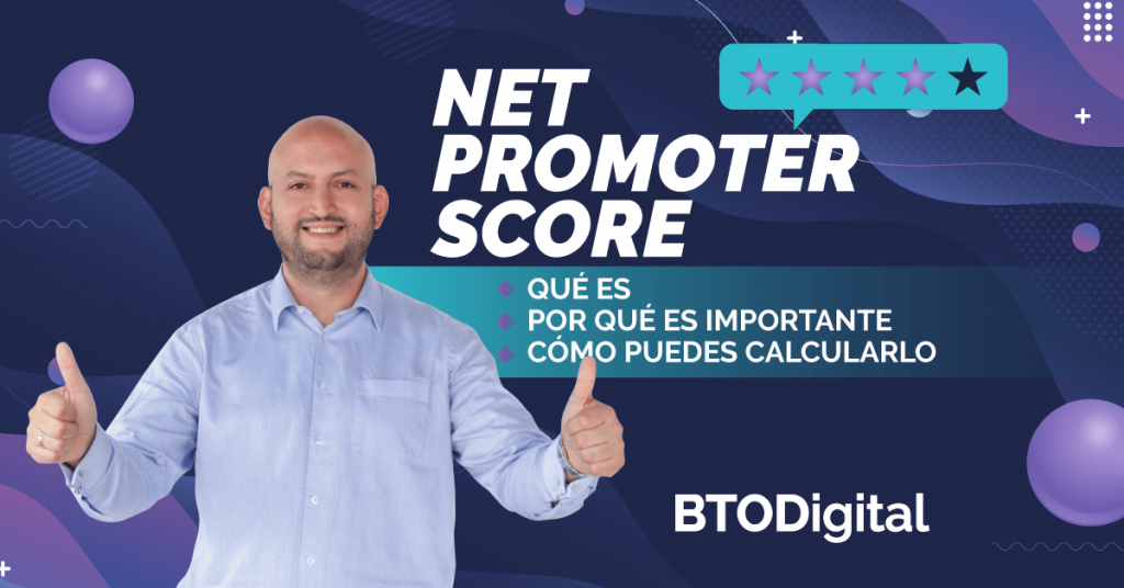 Net Promoter Score Qué Es - BTODigital Colombia